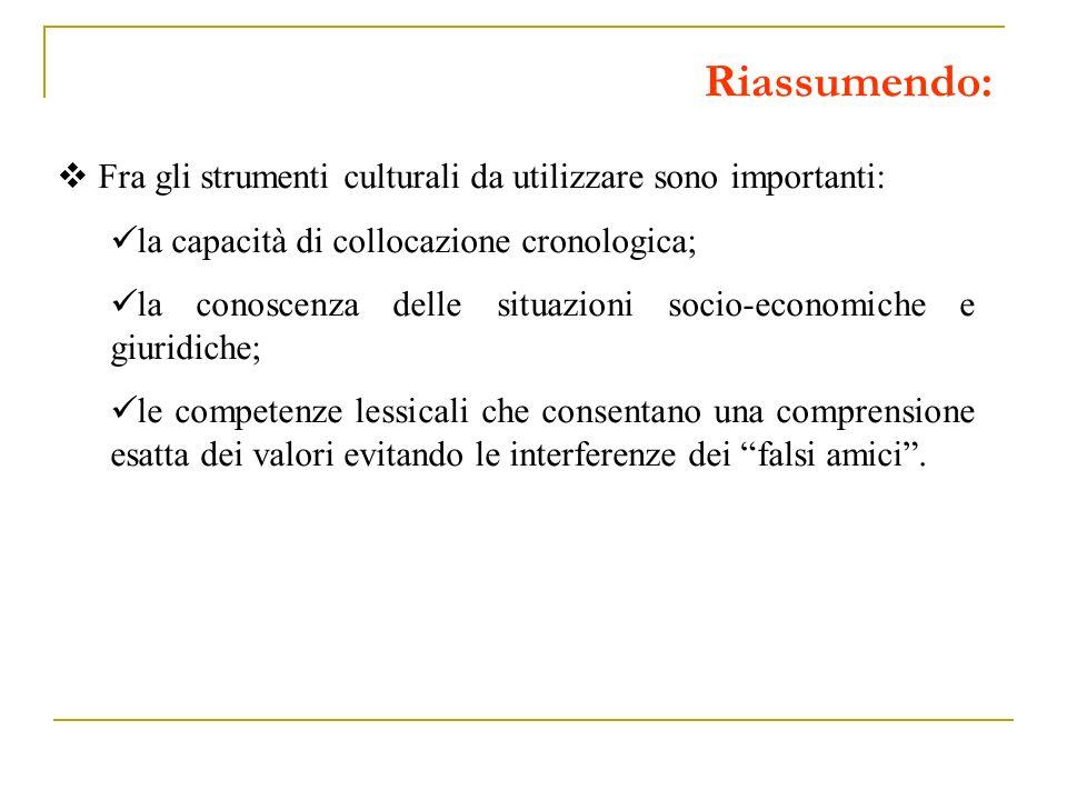 Riassumendo: Fra gli strumenti culturali da utilizzare sono importanti: la capacità di collocazione cronologica;