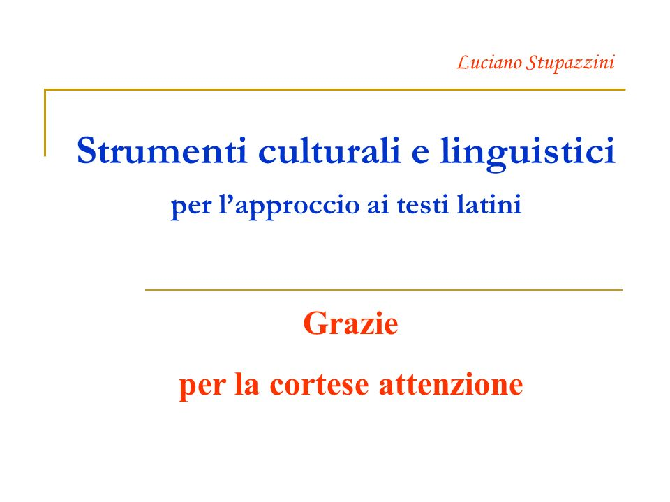 Strumenti culturali e linguistici per l'approccio ai testi latini