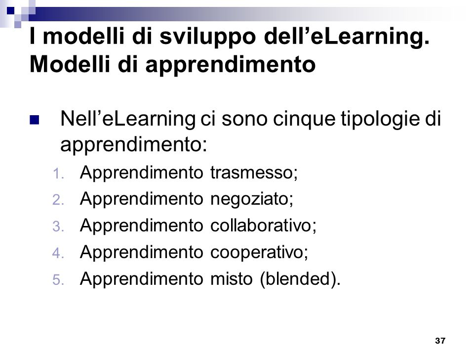 I modelli di sviluppo dell'eLearning. Modelli di apprendimento