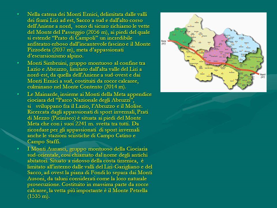 Nella catena dei Monti Ernici, delimitata dalle valli dei fiumi Liri ad est, Sacco a sud e dall alto corso dell Aniene a nord, sono di sicuro richiamo le vette del Monte del Passeggio (2056 m), ai piedi del quale si estende Prato di Campoli un incredibile anfiteatro erboso dall'incantevole fascino e il Monte Pizzodeta (2037 m), meta d'appassionati d'escursionismo alpino.
