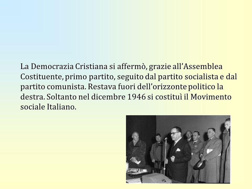 La Democrazia Cristiana si affermò, grazie all'Assemblea Costituente, primo partito, seguito dal partito socialista e dal partito comunista.