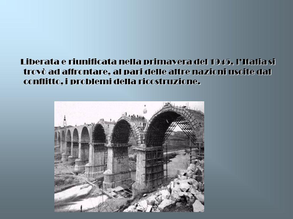 Liberata e riunificata nella primavera del 1945, l'Italia si trovò ad affrontare, al pari delle altre nazioni uscite dal conflitto, i problemi della ricostruzione.