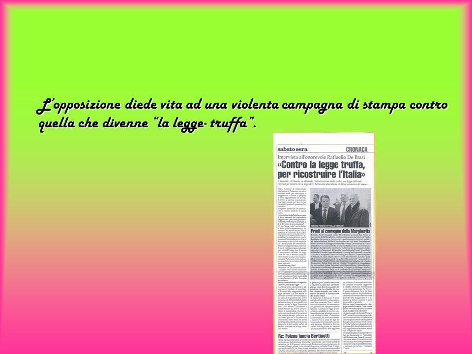 L'opposizione diede vita ad una violenta campagna di stampa contro quella che divenne la legge- truffa .