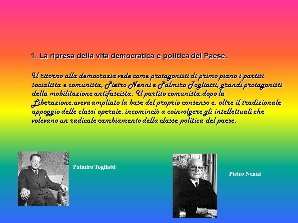 1. La ripresa della vita democratica e politica del Paese.