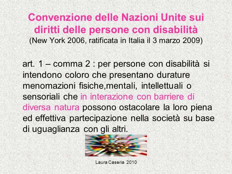 Convenzione delle Nazioni Unite sui diritti delle persone con disabilità (New York 2006, ratificata in Italia il 3 marzo 2009)