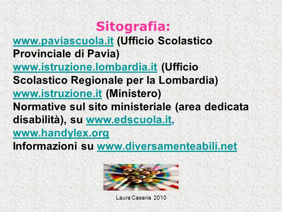 Sitografia: www.paviascuola.it (Ufficio Scolastico Provinciale di Pavia) www.istruzione.lombardia.it (Ufficio Scolastico Regionale per la Lombardia)