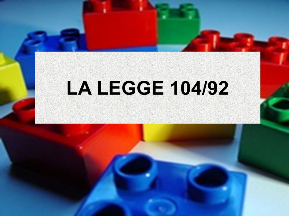 LA LEGGE 104/92 Laura Caseria 2010