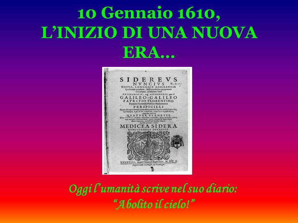 10 Gennaio 1610, L'INIZIO DI UNA NUOVA ERA…