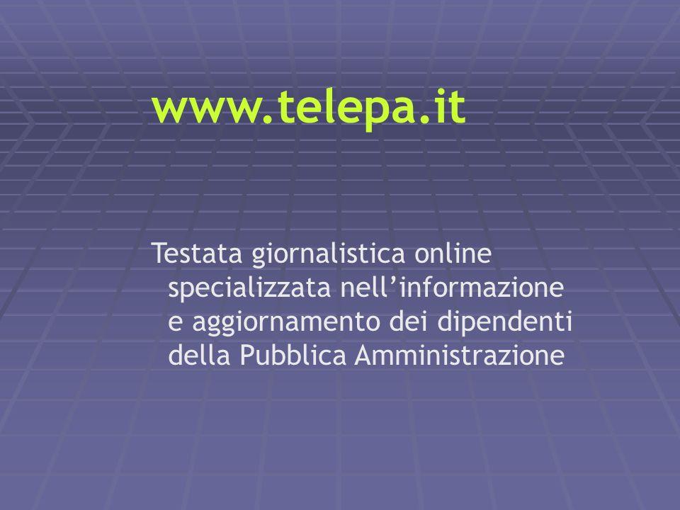 www.telepa.it Testata giornalistica online specializzata nell'informazione e aggiornamento dei dipendenti della Pubblica Amministrazione.