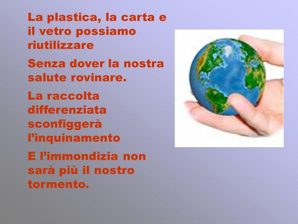 La plastica, la carta e il vetro possiamo riutilizzare