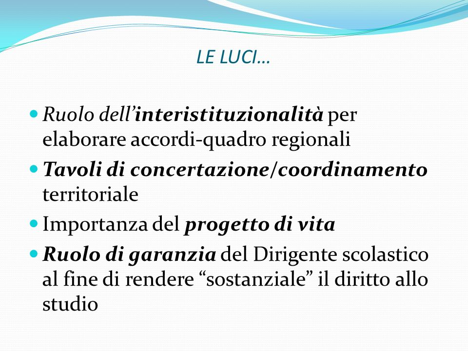 LE LUCI… Ruolo dell'interistituzionalità per elaborare accordi-quadro regionali. Tavoli di concertazione/coordinamento territoriale.