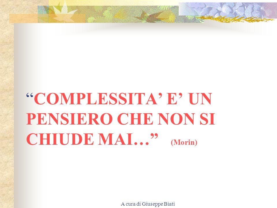 COMPLESSITA' E' UN PENSIERO CHE NON SI CHIUDE MAI… (Morin)
