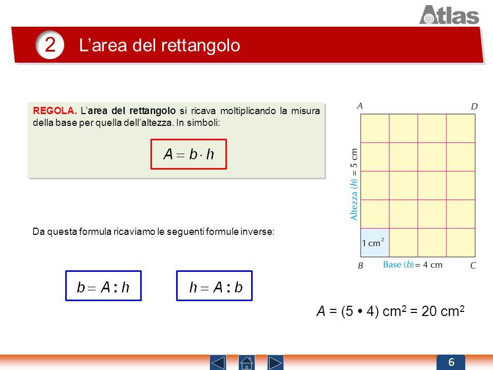 2 L'area del rettangolo A = (5  4) cm2 = 20 cm2