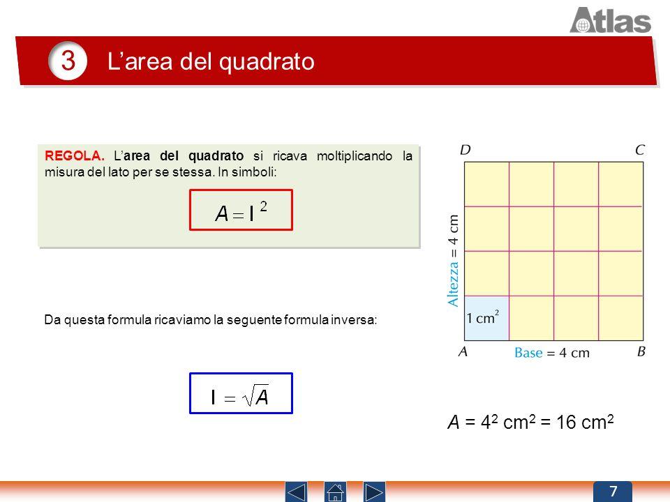 3 L'area del quadrato A = 42 cm2 = 16 cm2