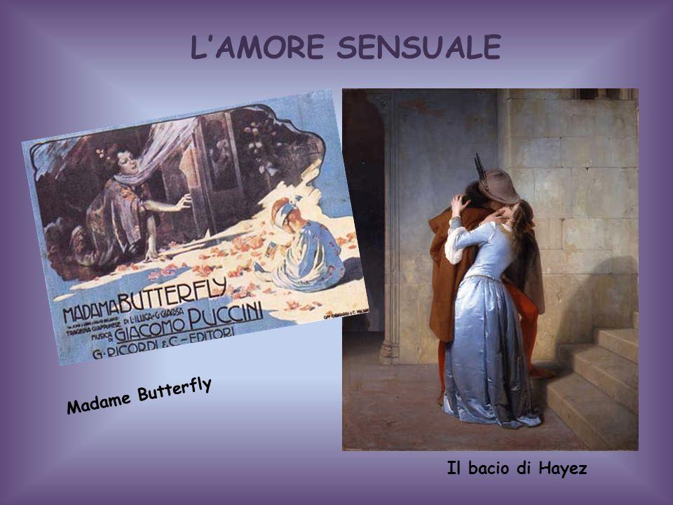 L'AMORE SENSUALE Madame Butterfly Il bacio di Hayez