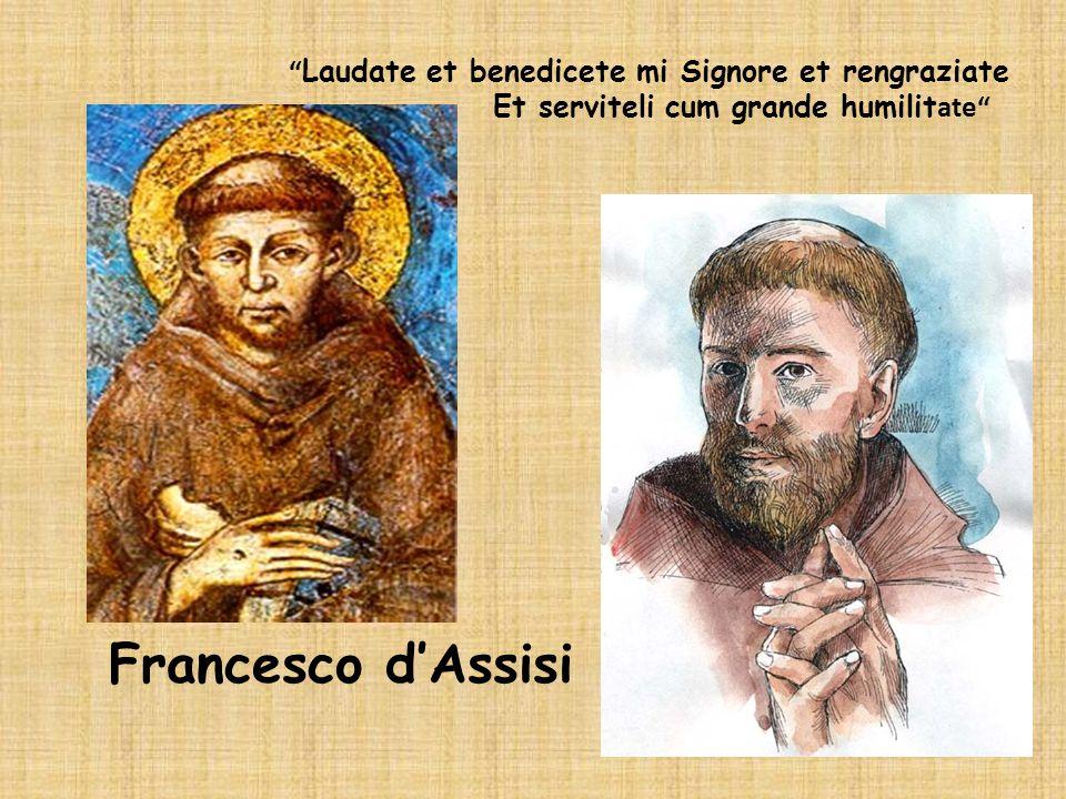 Francesco d'Assisi Laudate et benedicete mi Signore et rengraziate
