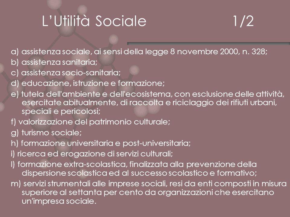 L'Utilità Sociale 1/2 a) assistenza sociale, ai sensi della legge 8 novembre 2000, n. 328;