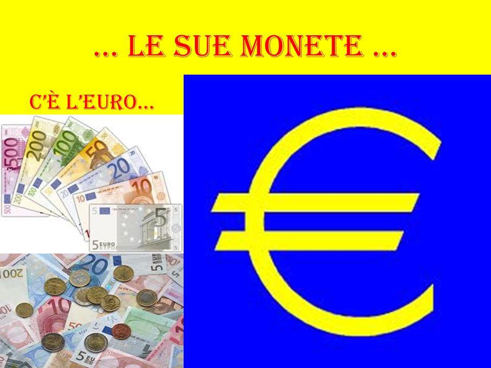 … Le sue monete … C'è l'euro…