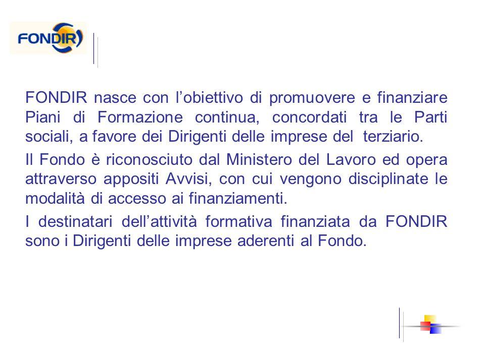FONDIR nasce con l'obiettivo di promuovere e finanziare Piani di Formazione continua, concordati tra le Parti sociali, a favore dei Dirigenti delle imprese del terziario.