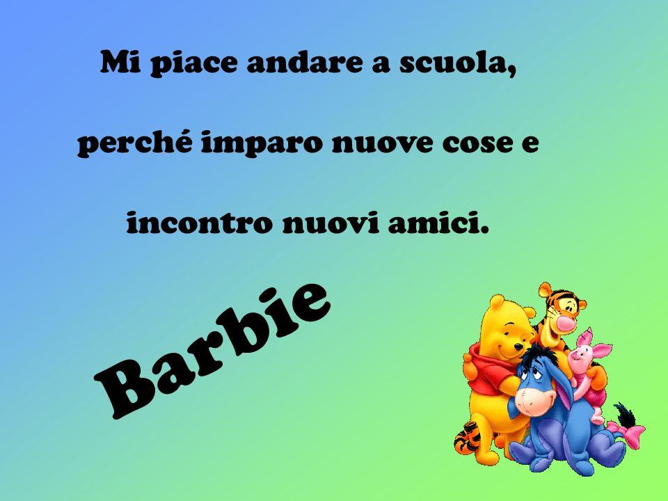 Barbie Mi piace andare a scuola, perché imparo nuove cose e