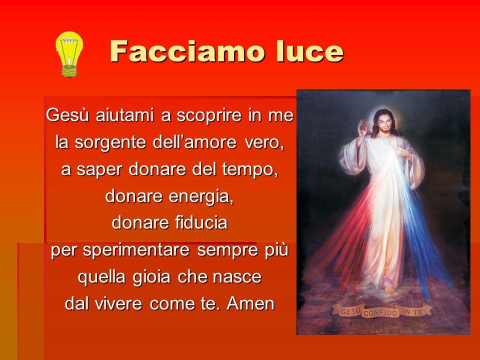 Facciamo luce Gesù aiutami a scoprire in me