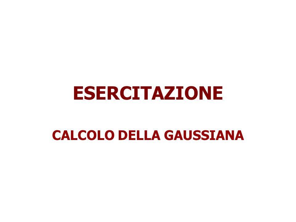 CALCOLO DELLA GAUSSIANA