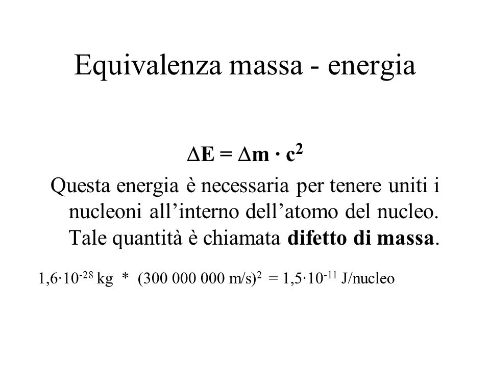 Equivalenza massa - energia