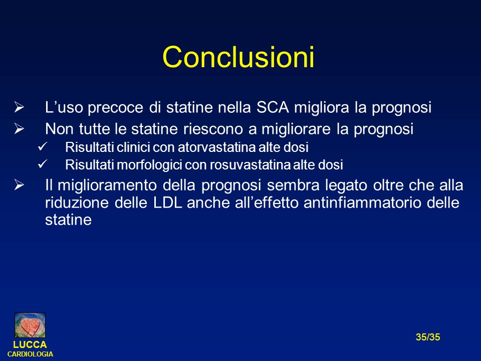 Conclusioni L'uso precoce di statine nella SCA migliora la prognosi