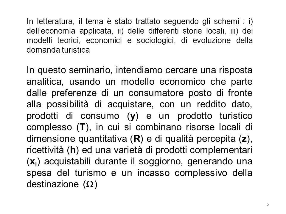 In letteratura, il tema è stato trattato seguendo gli schemi : i) dell'economia applicata, ii) delle differenti storie locali, iii) dei modelli teorici, economici e sociologici, di evoluzione della domanda turistica