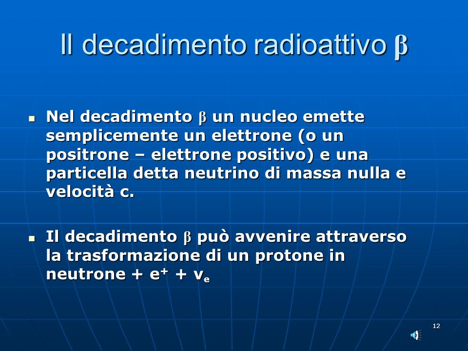 Il decadimento radioattivo β