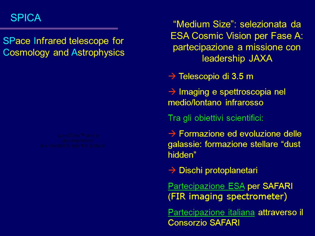 SPICA Medium Size : selezionata da ESA Cosmic Vision per Fase A: partecipazione a missione con leadership JAXA.