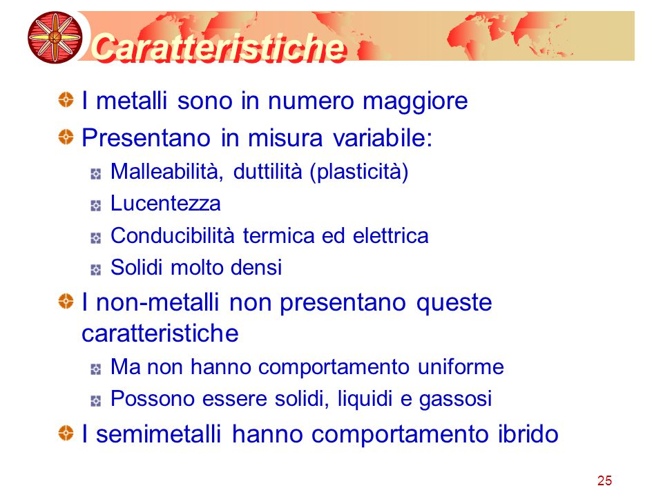 Caratteristiche I metalli sono in numero maggiore