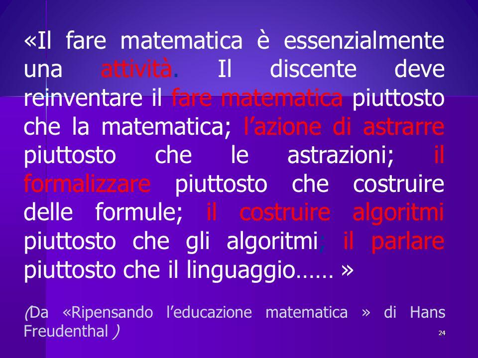 «Il fare matematica è essenzialmente una attività