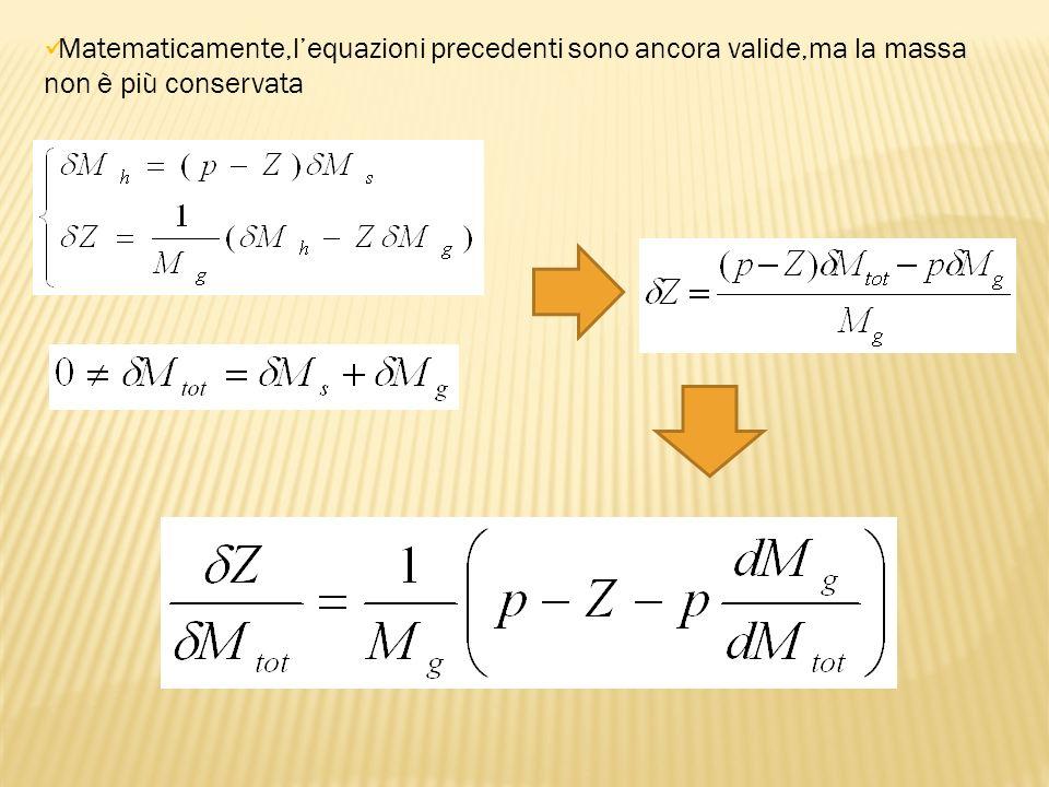 Matematicamente,l'equazioni precedenti sono ancora valide,ma la massa non è più conservata