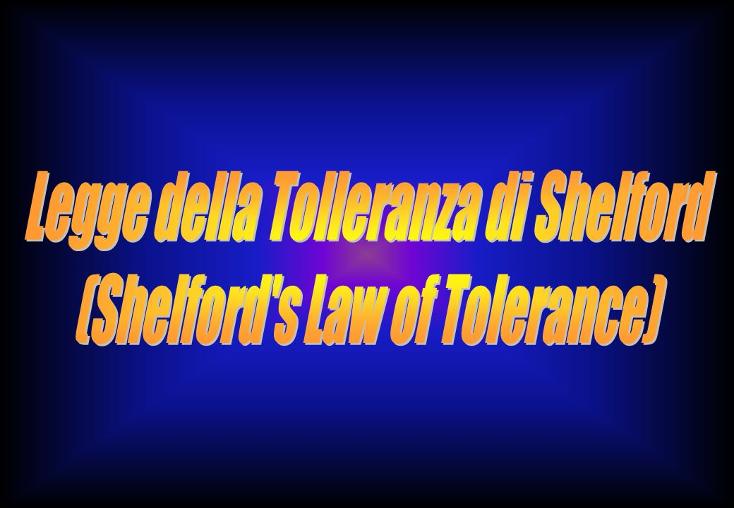 Legge della Tolleranza di Shelford (Shelford s Law of Tolerance)