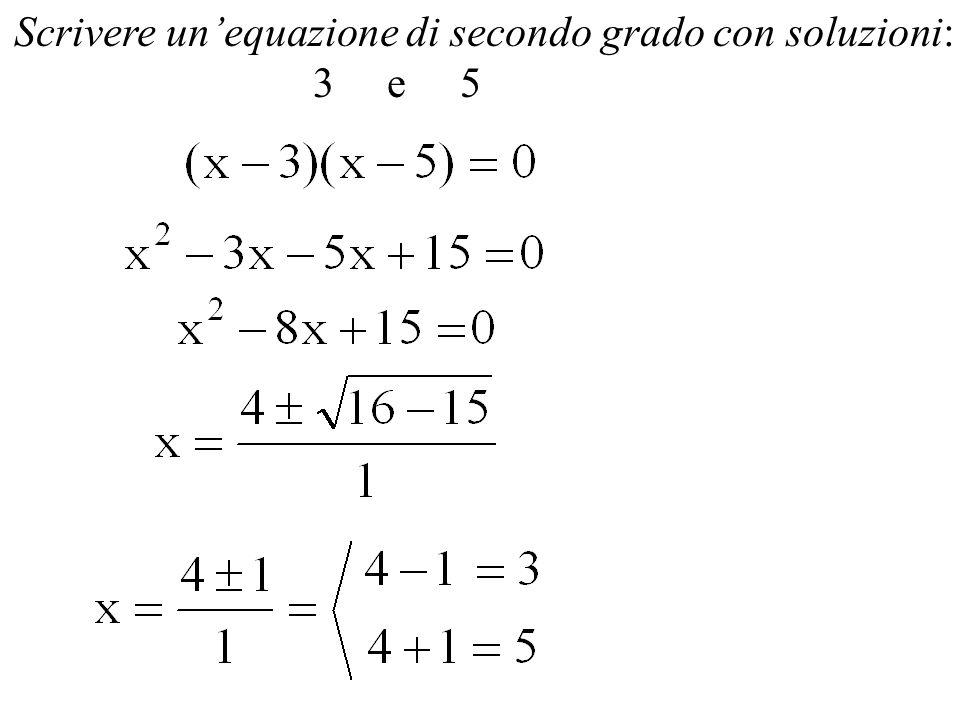 Scrivere un'equazione di secondo grado con soluzioni: