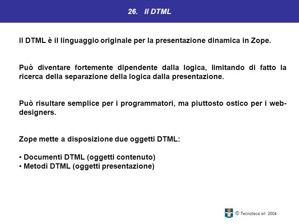 Zope mette a disposizione due oggetti DTML: