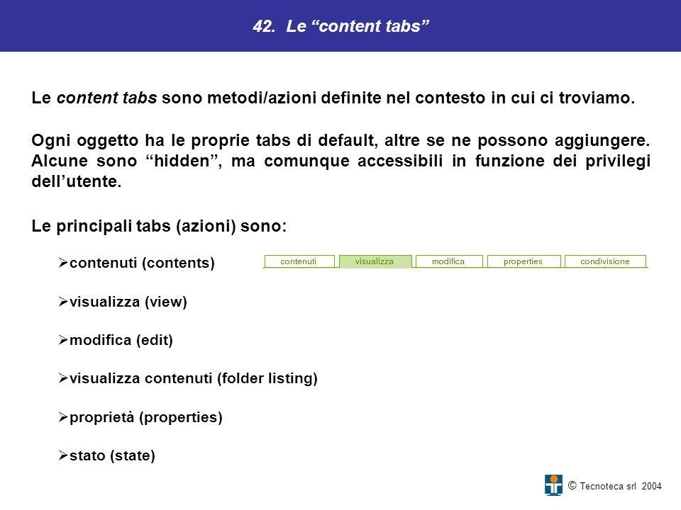 Le principali tabs (azioni) sono: