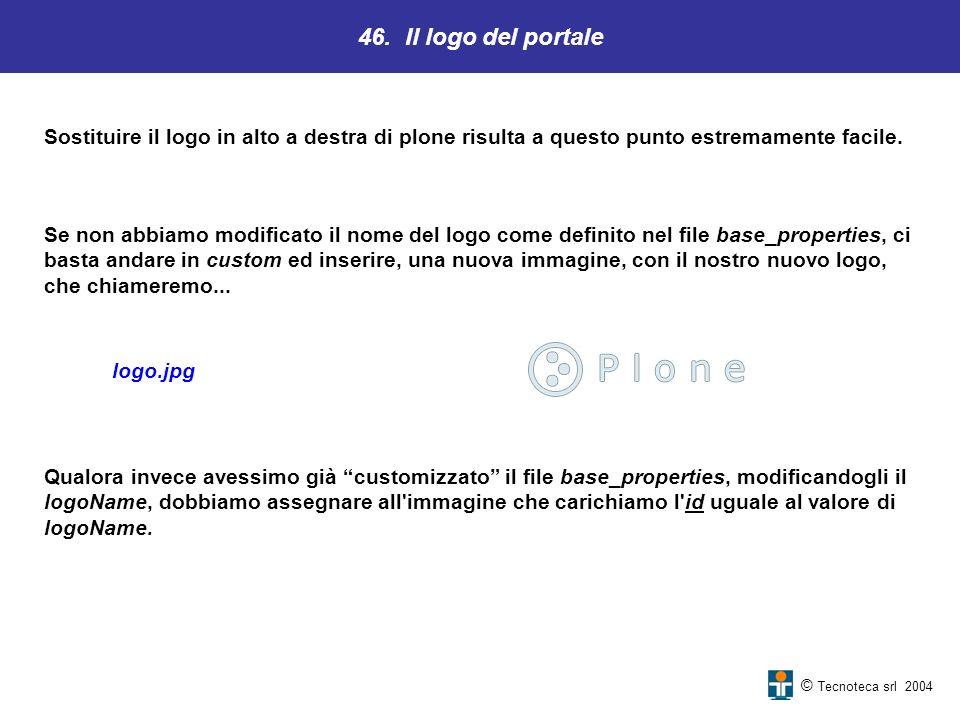 46. Il logo del portale Sostituire il logo in alto a destra di plone risulta a questo punto estremamente facile.