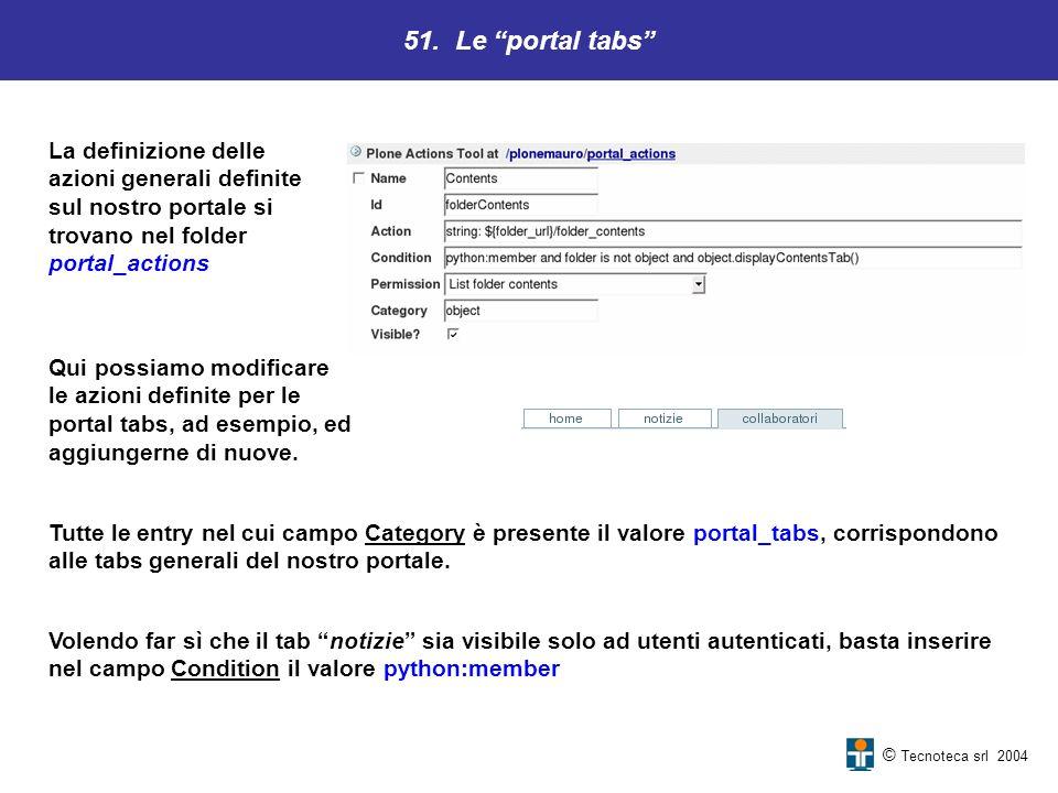 51. Le portal tabs La definizione delle azioni generali definite sul nostro portale si trovano nel folder.