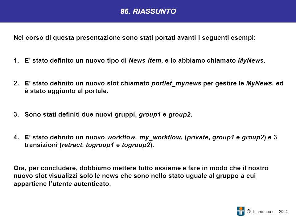 86. RIASSUNTO Nel corso di questa presentazione sono stati portati avanti i seguenti esempi: