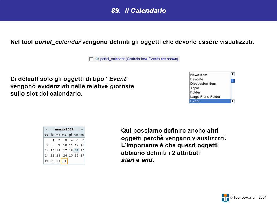 89. Il Calendario Nel tool portal_calendar vengono definiti gli oggetti che devono essere visualizzati.