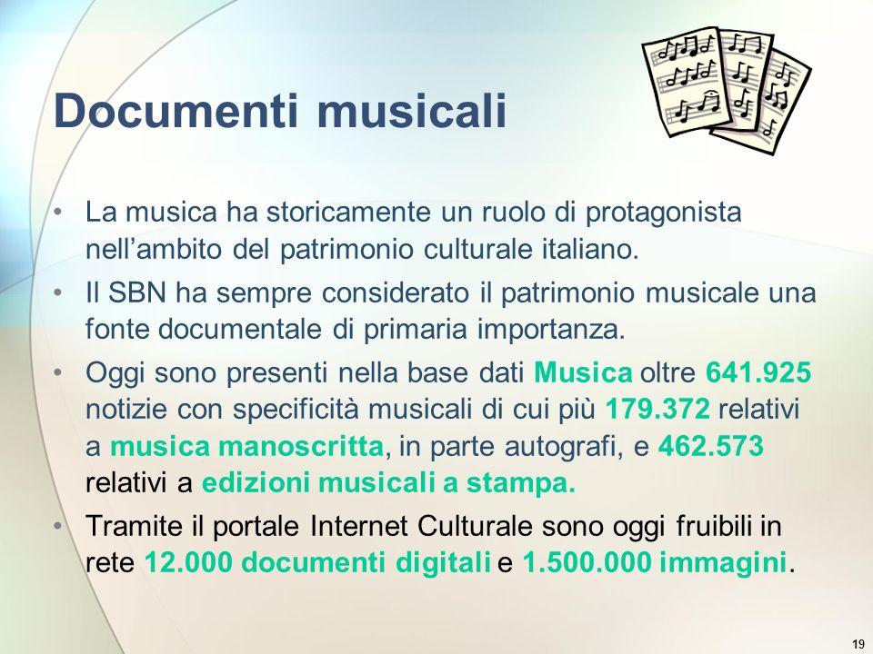 Documenti musicaliLa musica ha storicamente un ruolo di protagonista nell'ambito del patrimonio culturale italiano.
