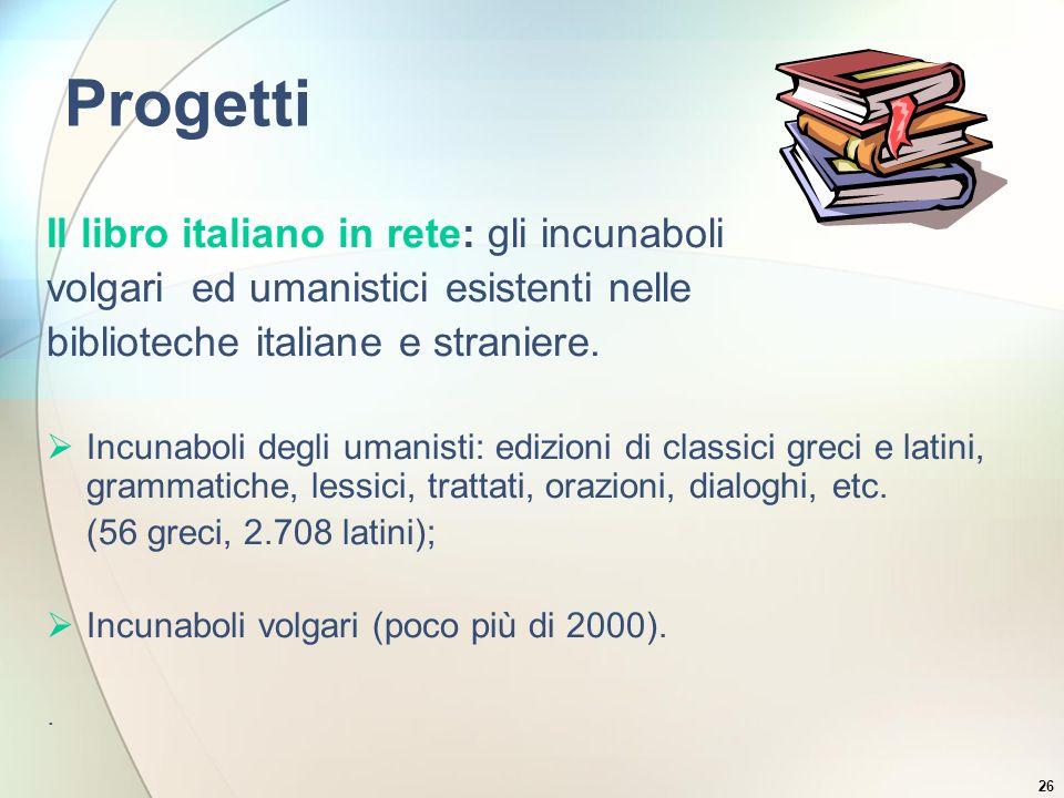 Progetti Il libro italiano in rete: gli incunaboli