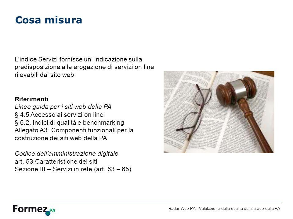 Cosa misura L'indice Servizi fornisce un' indicazione sulla predisposizione alla erogazione di servizi on line rilevabili dal sito web.
