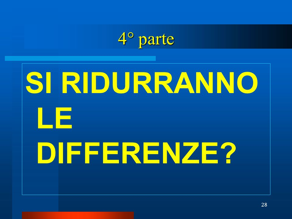 SI RIDURRANNO LE DIFFERENZE