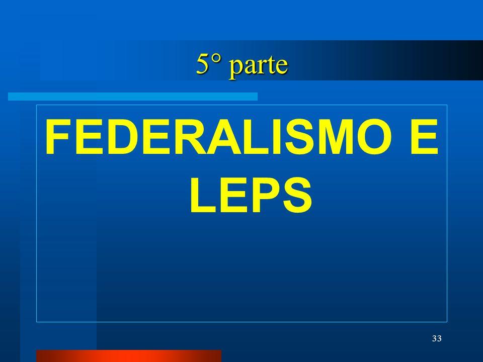 5° parte FEDERALISMO E LEPS