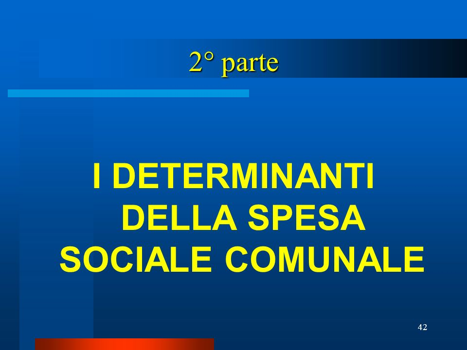 I DETERMINANTI DELLA SPESA SOCIALE COMUNALE