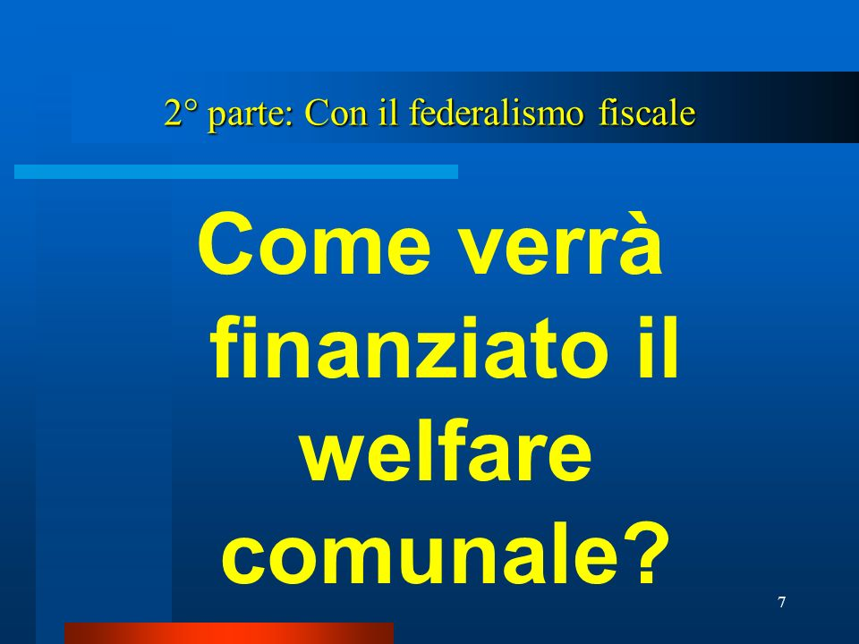 2° parte: Con il federalismo fiscale