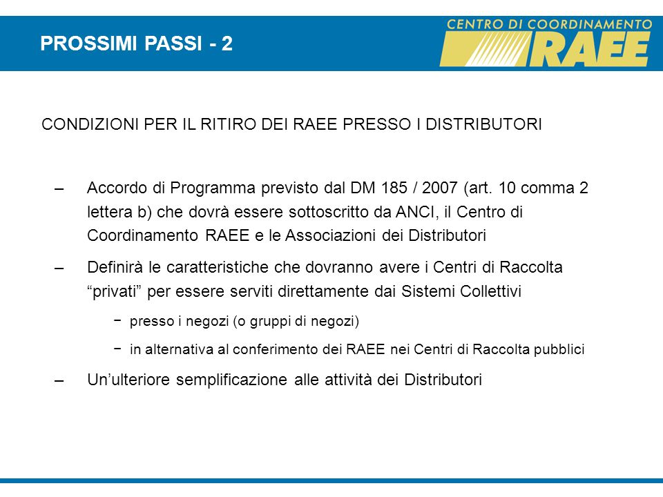 PROSSIMI PASSI - 2 CONDIZIONI PER IL RITIRO DEI RAEE PRESSO I DISTRIBUTORI.
